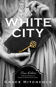 The White City (True Colors) - Grace Hitchcock