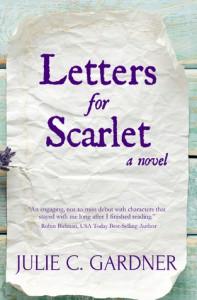 Letters for Scarlet - Julie C. Gardner