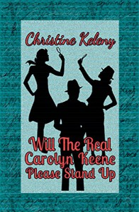 Will the Real Carolyn Keene Please Stand UP - Earl Keleny