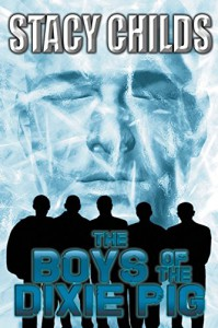 The Boys of the Dixie Pig - Stacy Childs