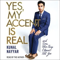 Yes, My Accent Is Real - Kunal Nayyar, Kunal Nayyar