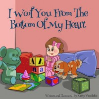 I Woof You from the Bottom of My Heart - Kathy Vassilakis