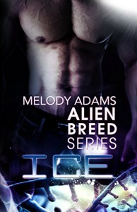 Ice (Alien Breed Series Buch 3) - Melody Adams