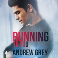 Running to You - Andrew  Grey, Jack Richmond