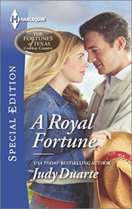 A Royal Fortune (Harlequin Special EditionThe Fortunes of Texas: Welcome to Horseback H) - Judy Duarte