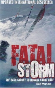 Fatal Storm: The 54th Sydney to Hobart Yacht Race - Rob Mundle