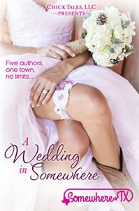 A Wedding In Somewhere (Somewhere, TX Book 3) - Becca Boyd, Emma Cavalier;Ian Cecil;Désie Filidor;Karine Géhin;Alain Giraudo;Roman K.;Stéphane Lourmel;Gilles Milo-Vacéri;Chloé Saffy;Danny Tyran;Katlaya de Vault, KC Klein, Jodi Vaughn, R.L. Syme, Krystal Shannan, Lavender Daye