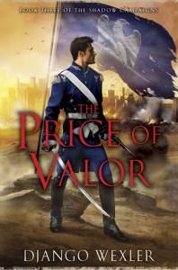 The Price of Valour - Django Wexler