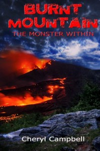 Burnt Mountain: The Monster Within (Burnt Mountain Series) (Volume 1) - Cheryl Campbell