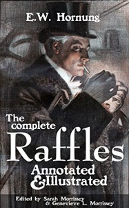 The Complete Raffles (Annotated and Illustrated) - E. W. Hornung, Sarah Morrissey, Genevieve Morrissey