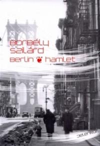 Berlin-Hamlet - Szilárd Borbély, Ottilie Mulzet