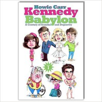 Kennedy Babylon: A Century of Scandal and Depravity - Howie Carr