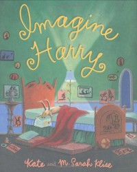 Imagine Harry - Kate Klise, M. Sarah Klise
