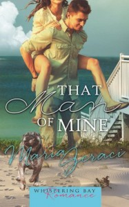 That Man of Mine (Whispering Bay Romance Book 3) (Volume 3) - Maria Geraci