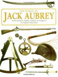 The World Of Jack Aubrey - David Miller, Elizabeth Vrato