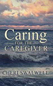 Caring for the Caregiver - Cheri Swalwell