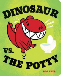 Dinosaur vs. the Potty (Board Book) - Bob Shea