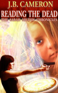 Reading The Dead - The Sarah Milton Chronicles - J.B. Cameron