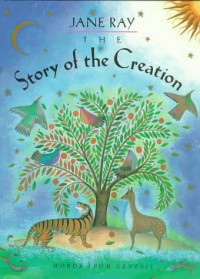 The Story of the Creation - Jane Ray