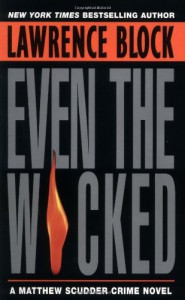 Even the Wicked (Matthew Scudder #13) - Lawrence Block