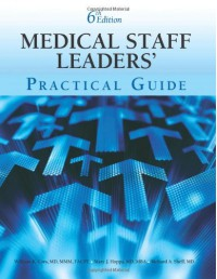 The Medical Staff Leaders' Practical Guide [With CDROM] - William K. Cors