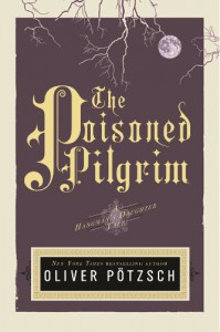 The Poisoned Pilgrim - Oliver Pötzsch