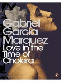 Love In The Time Of Cholera - Gabriel García Márquez