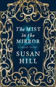 The Mist in the Mirror - Susan Hill