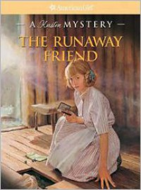 The Runaway Friend: A Kirsten Mystery (American Girl Mysteries - Kathleen Ernst