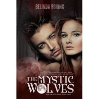 The Mystic Wolves (Mystic Wolves, #1) - Belinda Boring