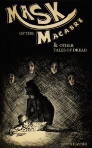 Mask of the Macabre - David      Haynes