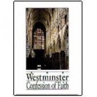 The Westminster Confession of Faith and Catechisms, with Scripture Proofs - Westminster Assembly