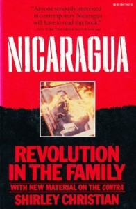 Nicaragua: Revolution in the Family - Shirley Christian