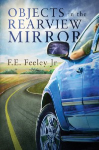 Objects in the Rearview Mirror - F.E. Feeley Jr.