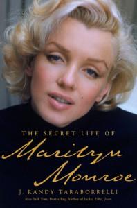 The Secret Life of Marilyn Monroe - J. Randy Taraborrelli