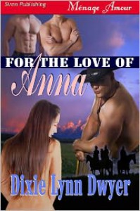 For the Love of Anna - Dixie Lynn Dwyer