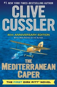 The Mediterranean Caper: The First Dirk Pitt Novel, A 40th Anniversary Edition - Clive Cussler