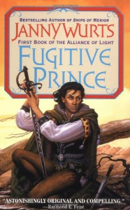 Fugitive Prince (Wars of Light & Shadow #4; Arc 3 - Alliance of Light, #1) - Janny Wurts