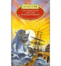 The Wishstone and the Wonderworkers - Hugh Cook