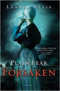 Plain Fear: Forsaken: A Novel - Leanna Ellis