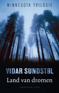 Land van dromen / druk 1 (Minnesota trilogie) - Vidar Sundstøl