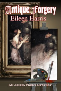 Antique Forgery (Alicia Trent #2) - Eileen  Harris