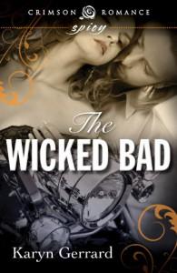 The Wicked Bad (Crimson Romance) - Karyn Gerrard