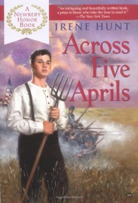 Across Five Aprils - Irene Hunt