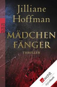 Mädchenfänger (German Edition) - Jilliane Hoffman, Sophie Zeitz