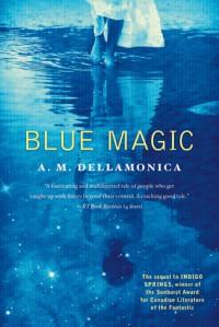 Blue Magic - A.M. Dellamonica