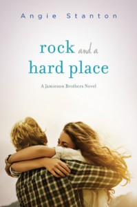 Rock and a Hard Place: A Jamieson Brothers Novel - Angie Stanton