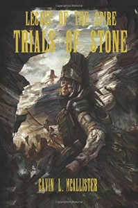 Trials of Stone (Legacy of the Spire) (Volume 1) - Gavin L. McAllister