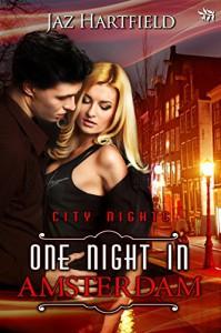 One Night in Amsterdam (City Nights Series, book 5) - Jaz Hartfield