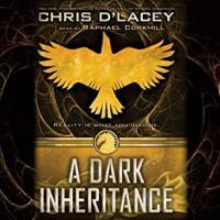 A Dark Inheritance (Unicorne Files #1) - Chris d'Lacey, Raphael Corkhill
